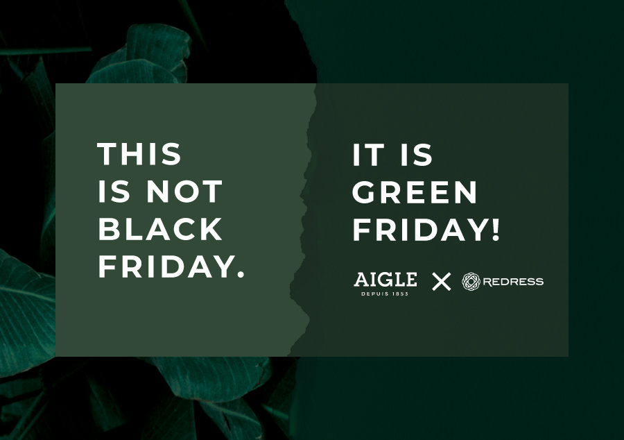 AIGLE: THIS ISN'T BLACK FRIDAY, IT'S GREEN FRIDAY INSTEAD.